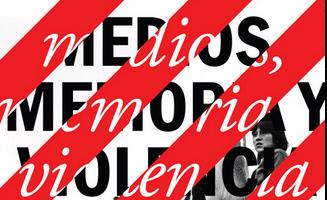 Medios memoria y violencia